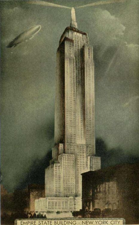 Empire State Building, NYC, New YorkVintage Postcard via NY Architecture This postcard pictures a dirigible making a landing, which is supposedly why the ESB was built with that big spire. Was it really to make it the tallest building? Likely part of the reason!