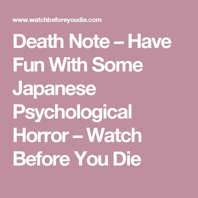 Death Note Have Fun With Some Japanese Psychological Horror Watch Before You Die