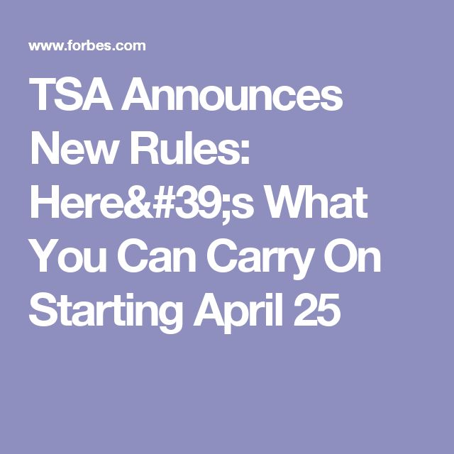 TSA Announces New Rules: Here's What You Can Carry On Starting April 25