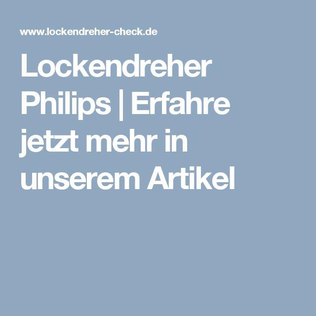 Lockendreher Philips   Erfahre jetzt mehr in unserem Artikel