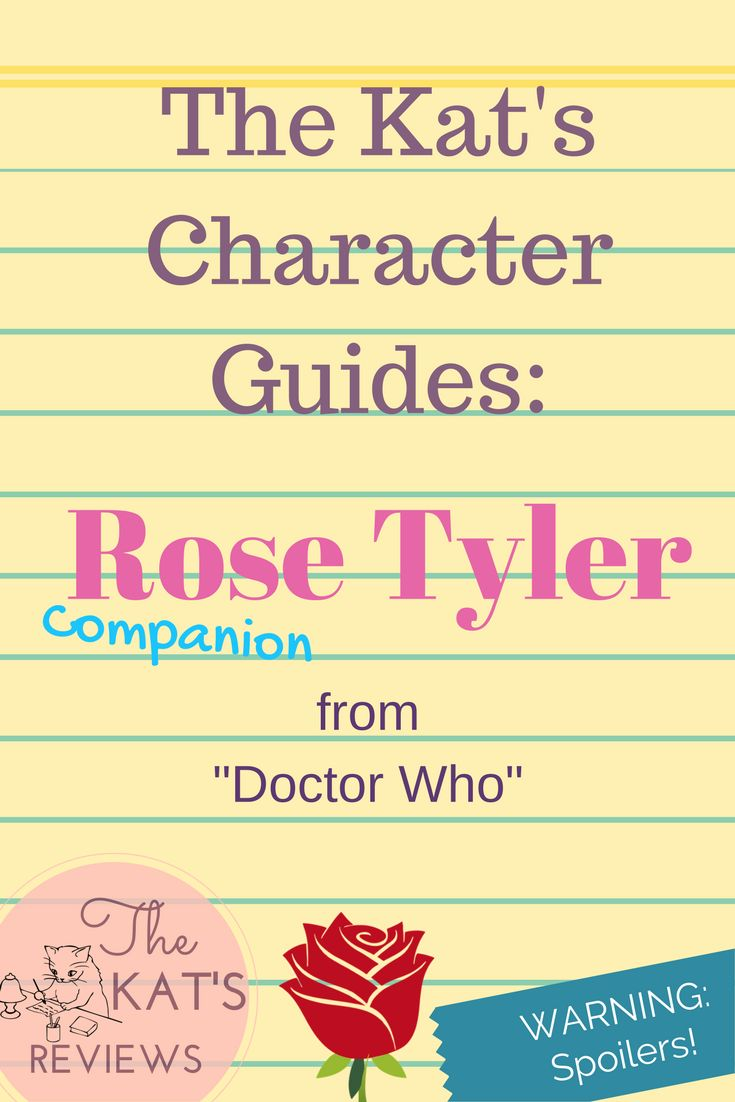 Here's my Character Guide on Rose Tyler!