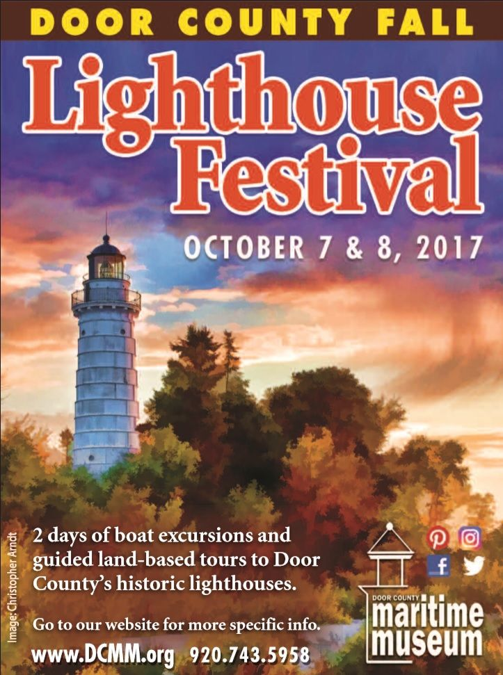 FOR IMMEDIATE RELEASE August 23, 2017   THIRD ANNUAL DOOR COUNTY FALL LIGHTHOUSE FESTIVAL, RESERVATIONS BEING TAKEN Because of the popularity of the Door County Lighthouse Festival each June and a positive response to the first two installments of an abbreviated Door County Fall Lighthouse Festival, the Door County Maritime Museum is again offering some … continue reading