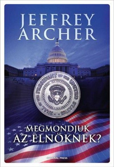 Jeffrey Archer - Shall We Tell the President
