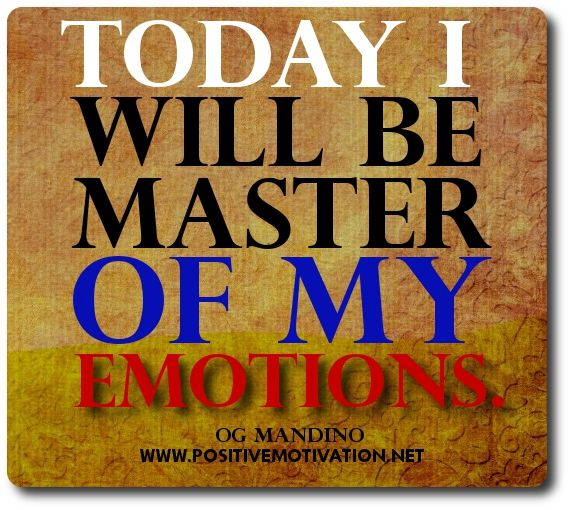 Positive Affirmations For Women | Daily Affirmation - Today I will be master of my emotions. Og Mandino