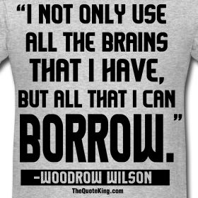Woodrow Wilson, quotes | Woodrow Wilson on Success | The Quote King