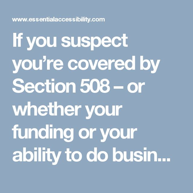 If you suspect you're covered by Section 508 – or whether your funding or your ability to do business with a covered entity might depend on your compliance – then you won't want to get it wrong. Here are six mistakes to steer clear of when you're contemplating Section 508: