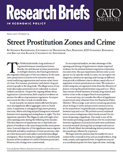 Street Prostitution Zones and Crime | Cato Institute:  The Netherlands holds a long tradition of regulated tolerance toward prostitution. Besides the well-known window prostitution in red-light districts, the Dutch government also regulates other parts of the sex industry. At the same time, prostitution is known to be related to international trafficking organizations and various other forms of crime. For instance, prostitutes' and clients' drug use attracts people i...