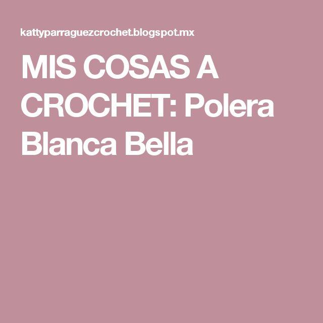 MIS COSAS A CROCHET: Polera Blanca Bella