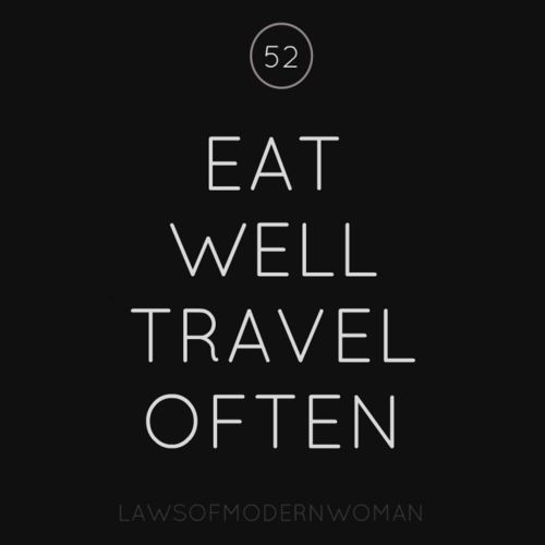 eat well | travel often | laws of modern woman