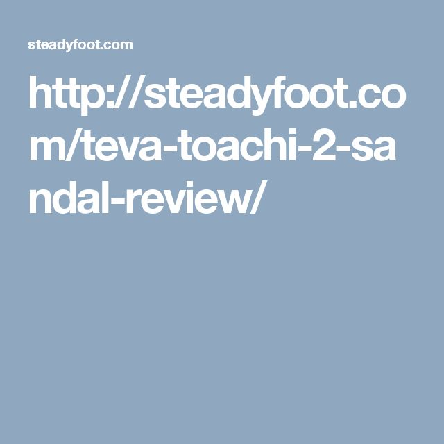 http://steadyfoot.com/teva-toachi-2-sandal-review/