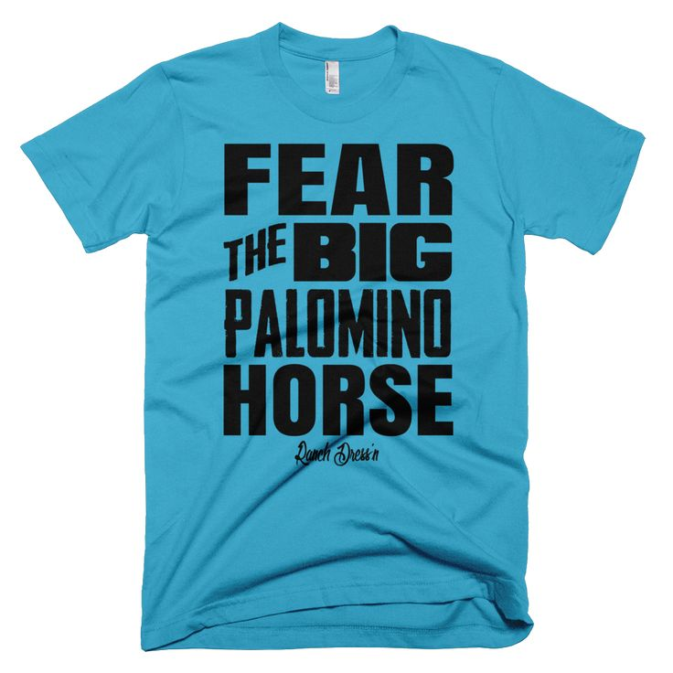 FEAR THE BIG PALOMINO HORSE (TURQ OR PINK TEE) ☆