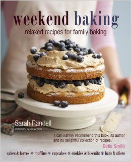 Weekend Baking: Relaxed Recipes for Family Baking: Sarah Randell, Kate Whitaker: 9781849750332: Amazon.com: Books