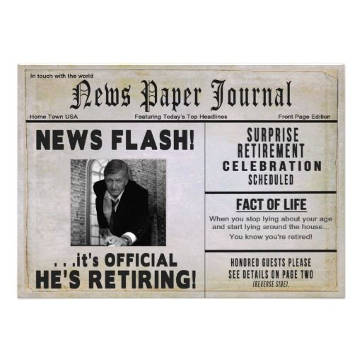 Have fun sending out this News Paper invitation inviting guests by way of the news paper for that special guy who is retiring.  Just insert your own photo and personalize the inside.