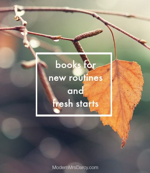Books for new routines and fresh starts.