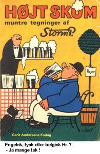 """A Storm P. Illustration. Waiter: Sir, English, German or Belgian? Yes, please. - """"As a humorist, Storm P. is related to British and American humour, with a strong touch of craziness and absurdity.""""(wiki)"""