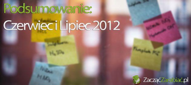 Podsumowanie: czerwiec i lipiec 2012 | http://www.zaczac-zarabiac.pl/podsumowanie-czerwiec-i-lipiec-2012/