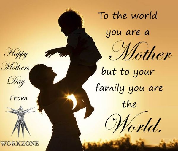 Happy Mothers Day to all the Mother's, May your day be filled with Love, Laughter & Hugs. from @workzoneof