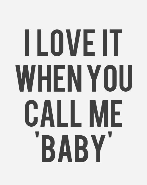 Or Sweetie, or Sweetheart, or Love, or My Love, or....or....or.....I just love that an endearing nickname comes to mind when you think of me.