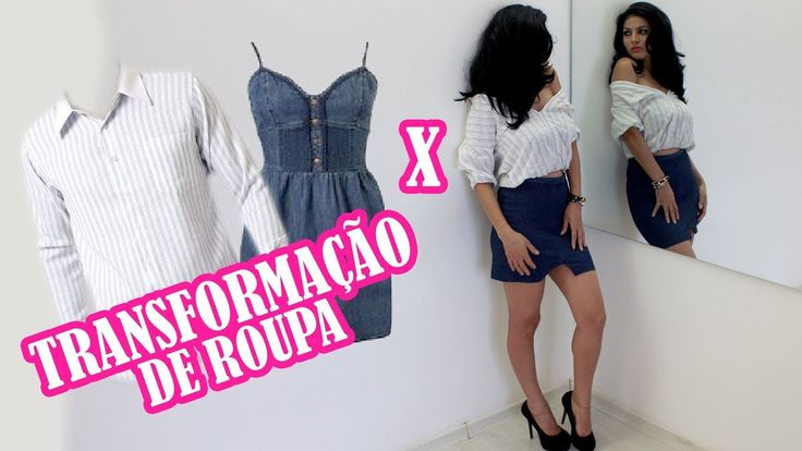 Como TRANSFORMAR ROUPA MASCULINA EM FEMININA mais SAIA DE JEANS VELHO ✂... #costura #customization #customização #camisa #saia #look #skirt #diy #short #masculina #feminina