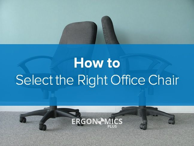 Choose The Right Office Chair Will Help Create A