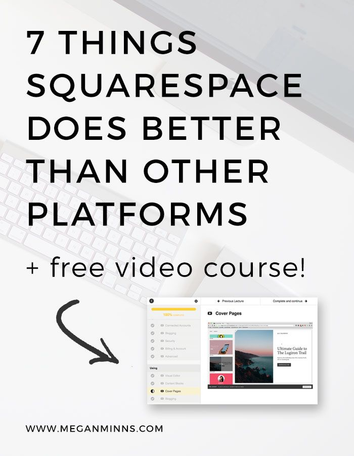 7 Things Squarespace Does Better Than Other Platforms And Free Video Course   Click through to learn about why your current site may be holding you back and how Squarespace can help you take control! PLUS get access to my free video course!