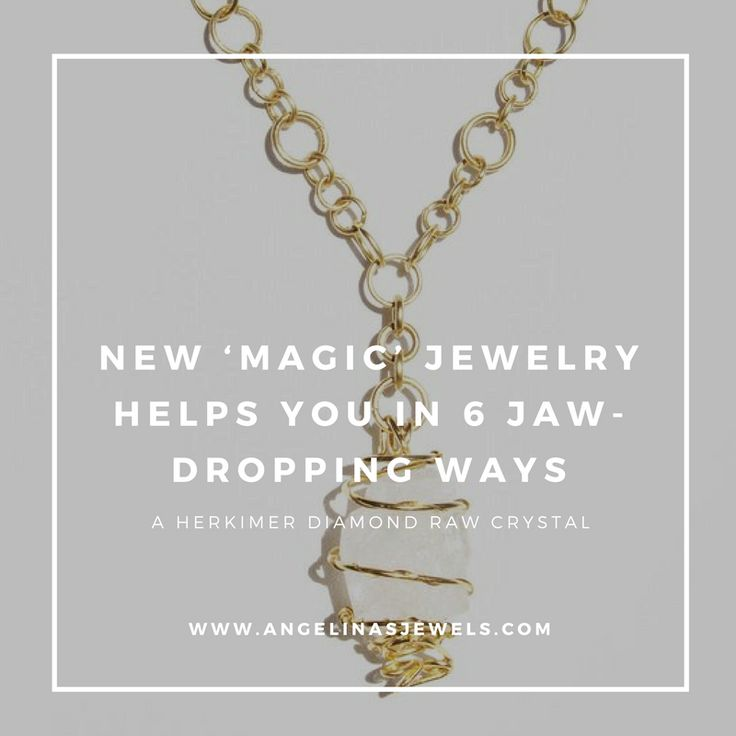 NEW 'MAGIC' JEWELRY HELPS YOU IN 6 JAW-DROPPING WAYS A Herkimer Diamond, a 'magical' gem, has a well-defined and harmonious energy, that's extraordinarily valuable once used as a tool in healing surroundings, and are helpful once used with tiny stones. How can you benefit from Herkimer Diamonds?  1.Spirituality 2.Immune System 3.Divine Essence  4.Sleep and Dreams 5.Chakra  6.Vision