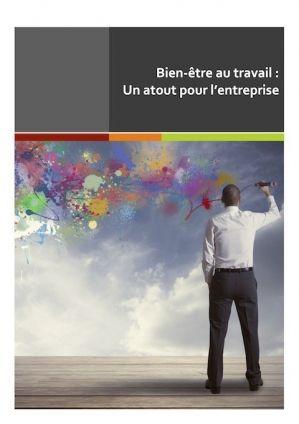 """Livre blanc : """"le bien-être au travail, un atout pour l'entreprise"""""""
