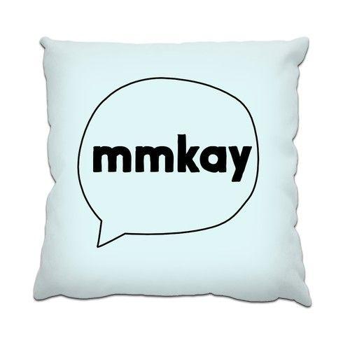 Mmkay Cushion by kathrinlegg at zippi.co.uk