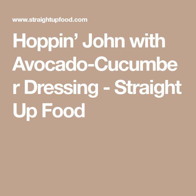 Hoppin' John with Avocado-Cucumber Dressing - Straight Up Food