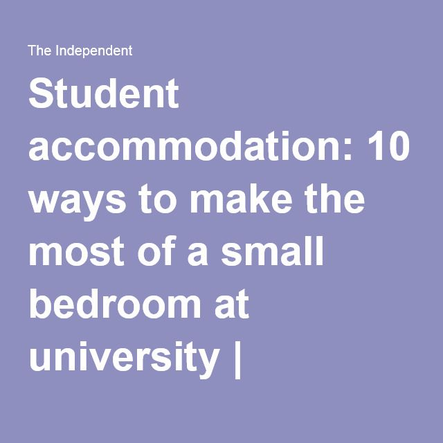 Student accommodation 10 ways to make the most of a small for Making the most of a small bedroom