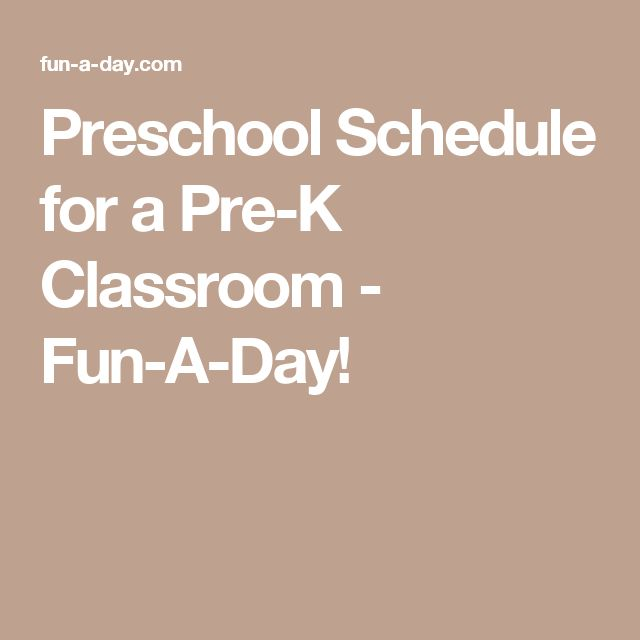 Preschool Schedule for a Pre-K Classroom - Fun-A-Day!