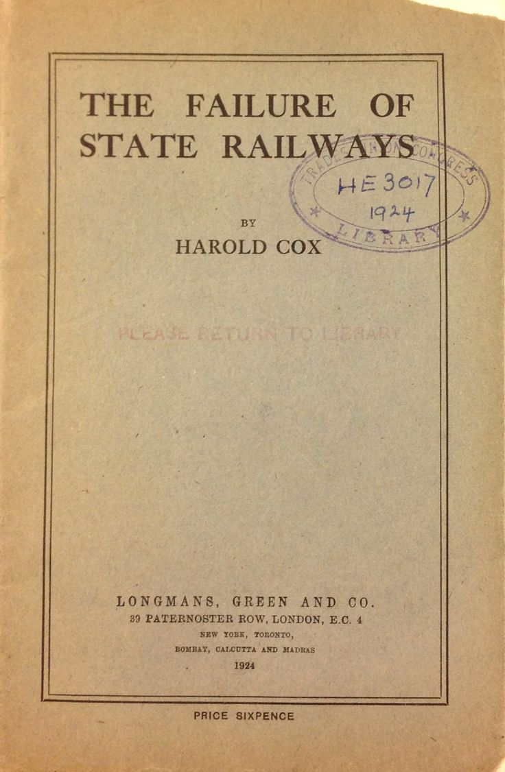 'The Failure of State Railways' published by Longmans, Green and CO. 1924.