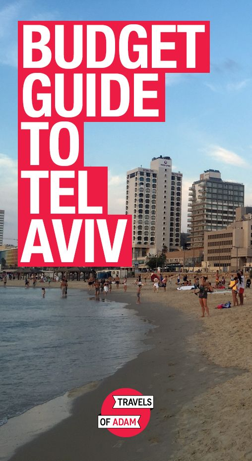 Visit Tel Aviv on a Budget – Is it Possible?