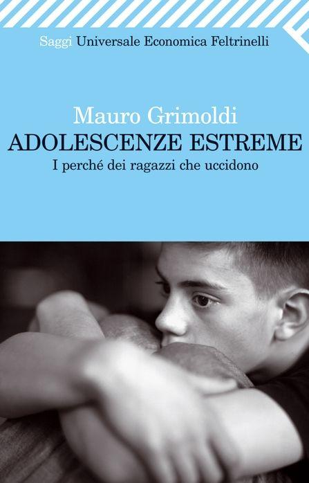 [Libro] Adolescenze Estreme - I perché dei ragazzi che uccidono