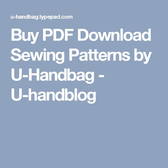 Buy PDF Download Sewing Patterns by U-Handbag - U-handblog