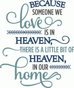 Silhouette Design Store - View Design #70430: because someone we love is in heaven - phrase
