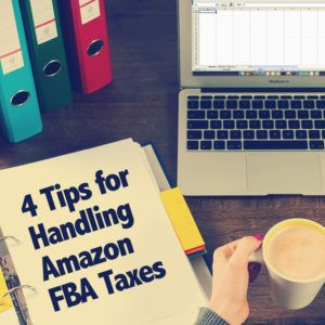 Four Tips for Handling Amazon FBA Taxes.