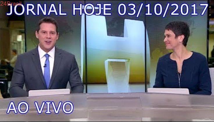 Jornal Hoje 03/10/2017 - AO VIVO