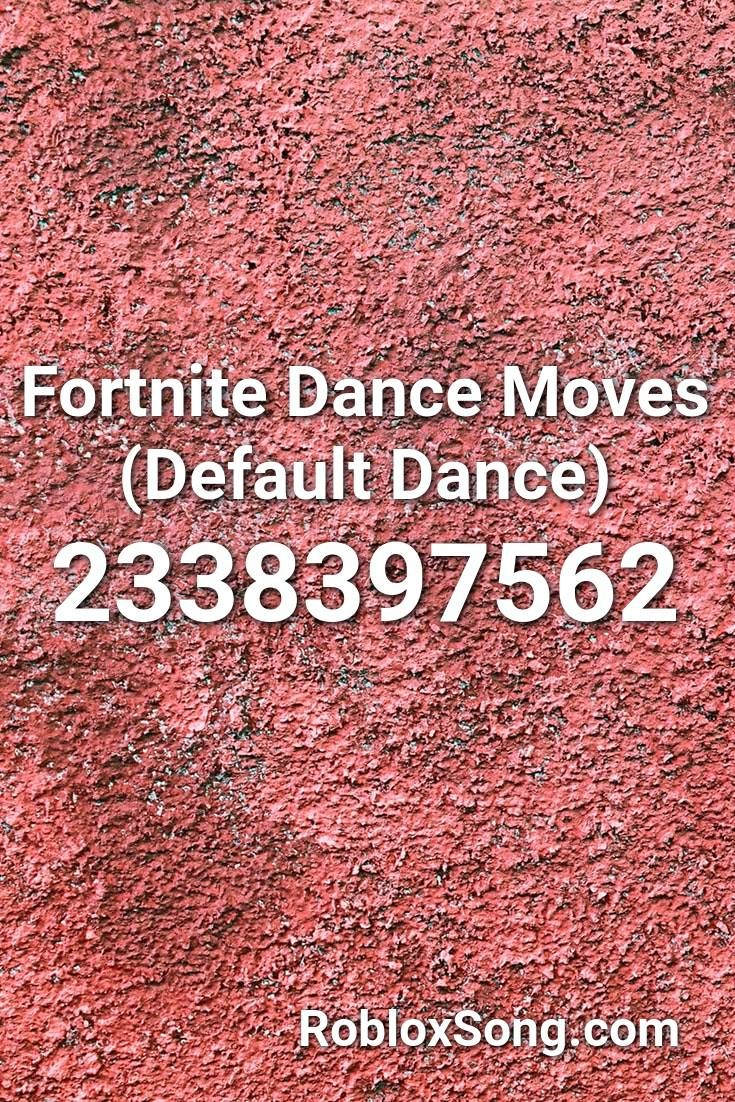 Fortnite Dance Moves Default Dance Roblox Id Roblox Music