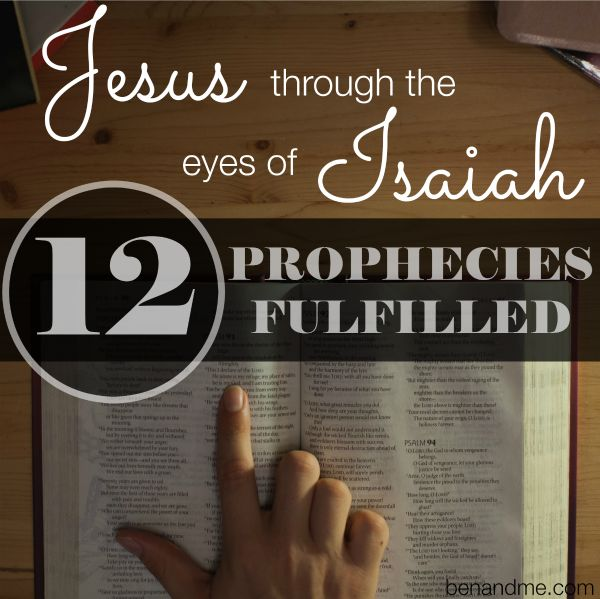 Jesus Through the Eyes of Isaiah: 12 Prophecies Fulfilled - I love seeing Jesus in the Old Testament.