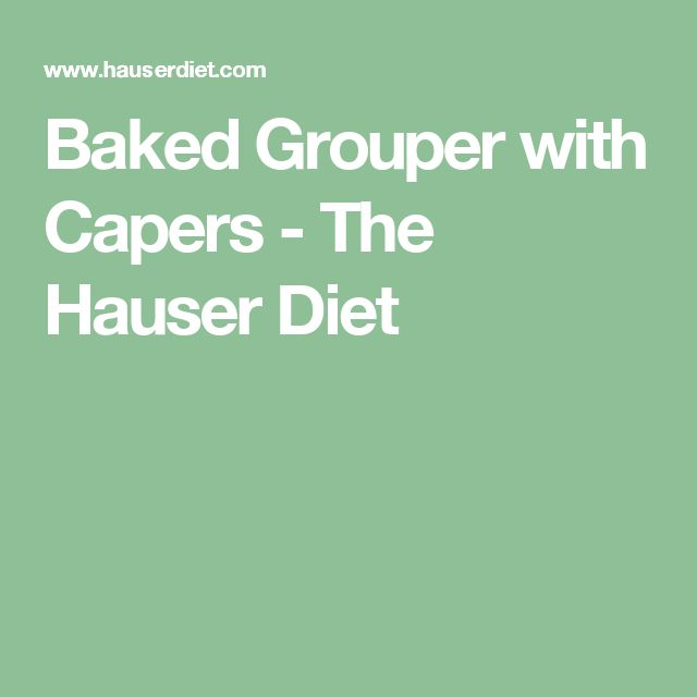 Baked Grouper with Capers - The Hauser Diet