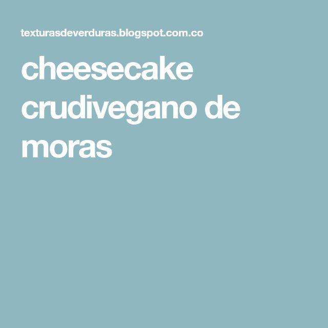 cheesecake crudivegano de moras