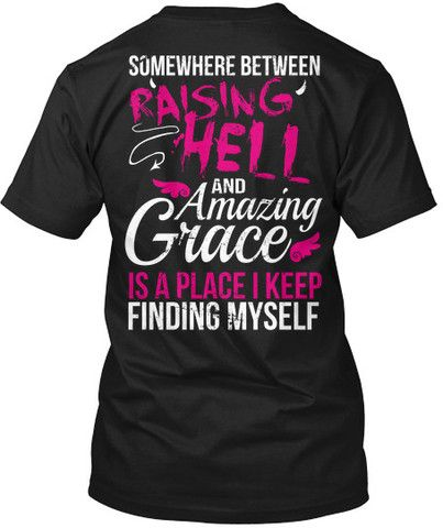 In Between Raising Hell and Amazing Grace! – Cute n' Country
