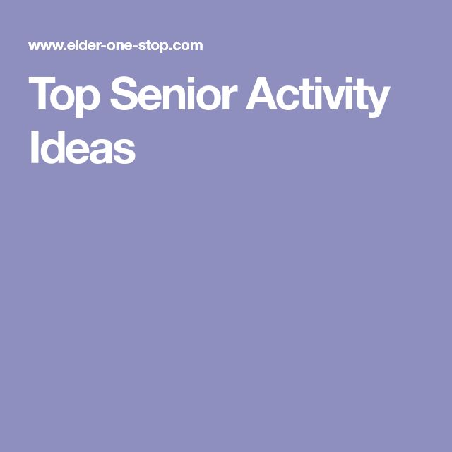 Top Senior Activity Ideas