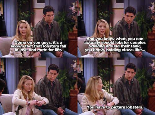 "When Phoebe revealed her lobster theory. | 27 Unforgettable ""Friends"" Moments That Will Always Be There For You"