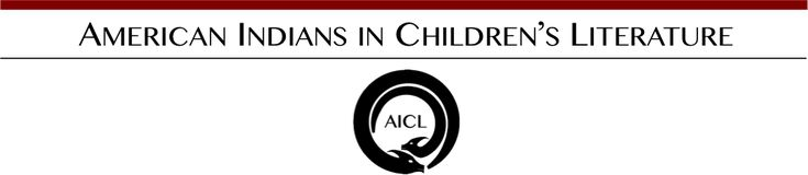 Native American Month 2012: Resource List from American Indians in Children's Literature (AICL)