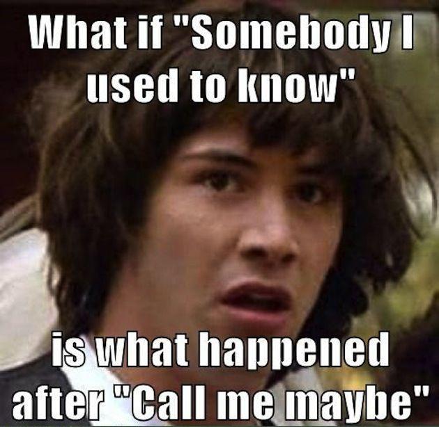 Conspiracy Keanu - Call Me Maybe Memes