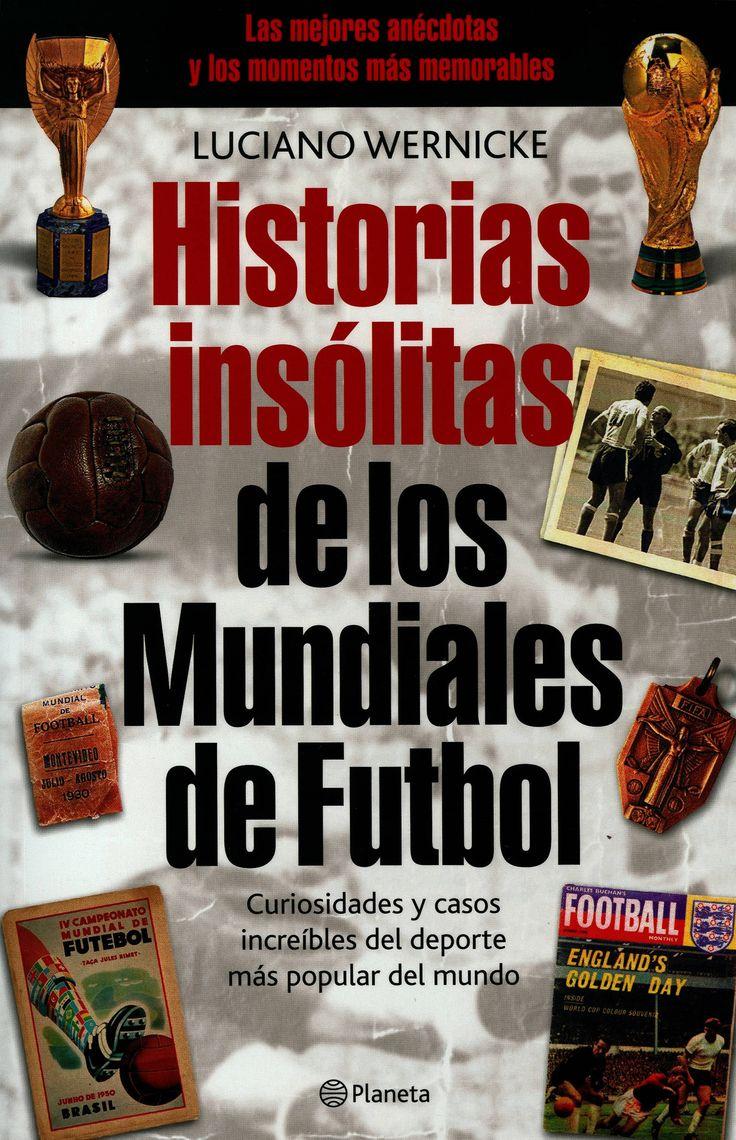 """HISTORIAS INSÓLITAS DE LOS MUNDIALES DE FÚTBOL Luciano Wernicke ha reunido en este libro sorprendente las curiosidades más divertidas e increíbles ocurridas durante las ediciones de la Copa del Mundo de Futbol. Anécdotas hilarantes y apasionadas hazañas que muestran el costado humano del """"más popular de los deportes"""".  http://www.communityfutbol.com/cf-libros/historias-insolitas-de-los-mundiales-de-futbol/"""