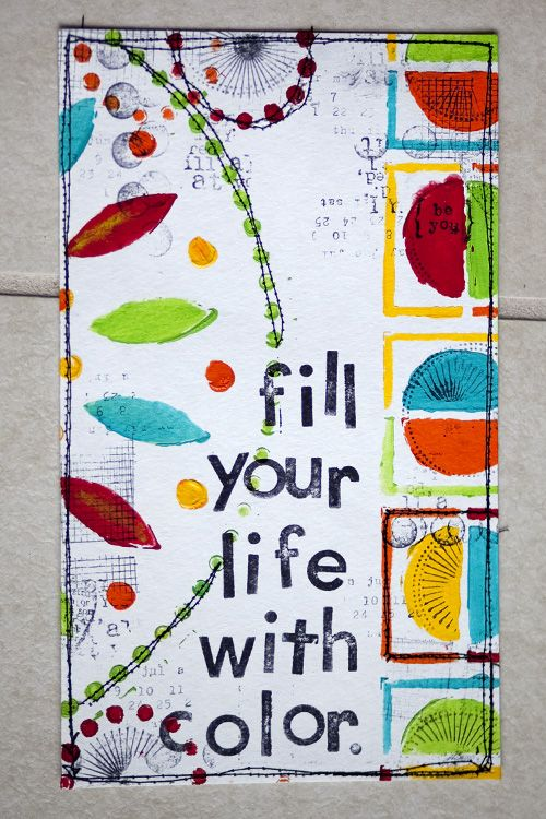 """Could be a nice journal page??  """"Fill your life with color... by karenika."""""""