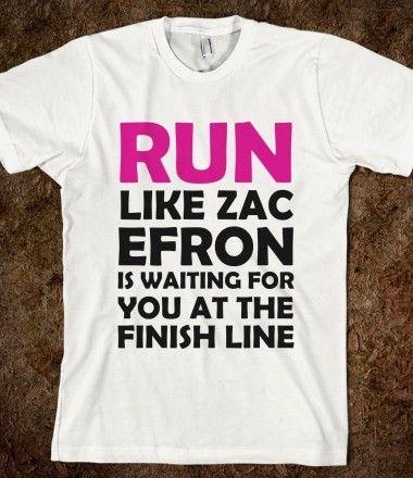 RUN LIKE ZAC EFRON IS WAITING